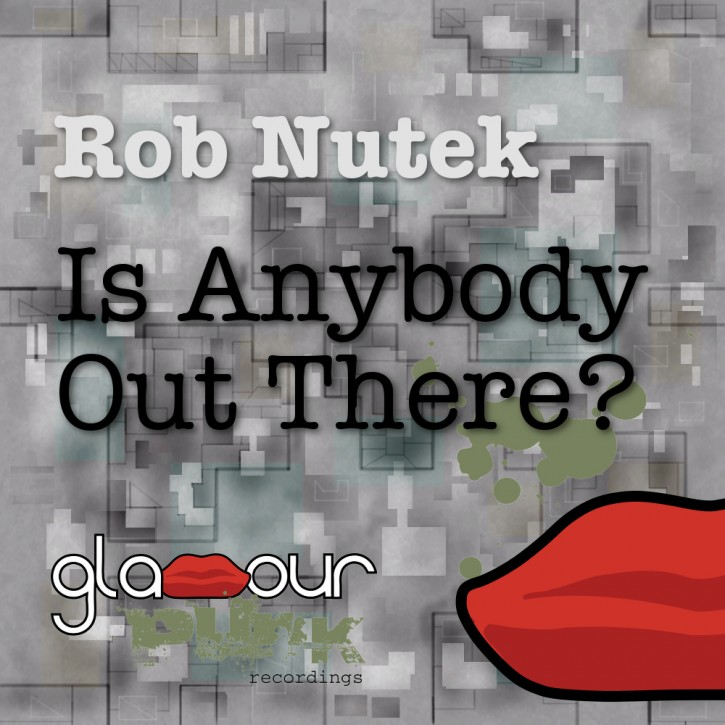 Rob Nutek - Is Anybody Out There?