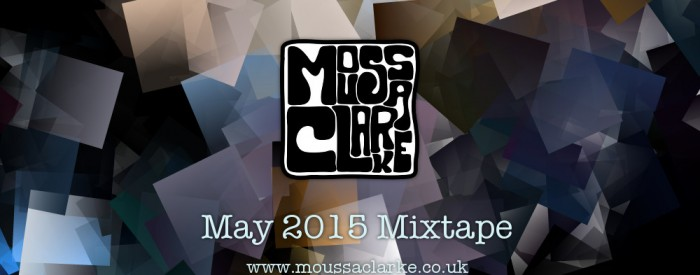 Moussa Clarke - May 2015 Mixtape