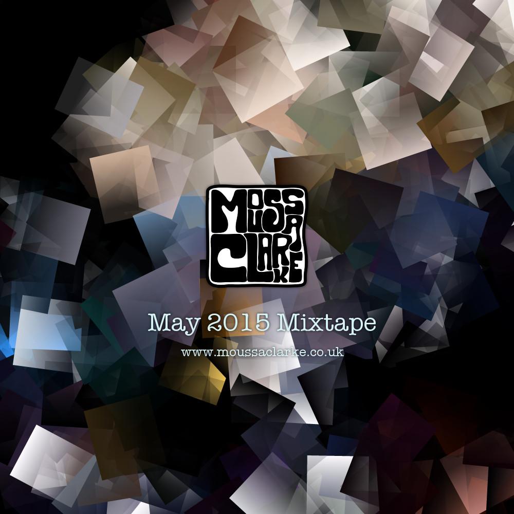 Moussa Clarke - May 2015 Mixtape